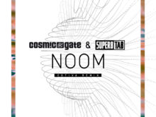 Cosmic Gate & Super8 & Tab – Noom (Estiva Remix)