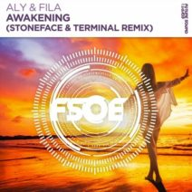 Aly & Fila – Awakening (Stoneface & Terminal Remix)
