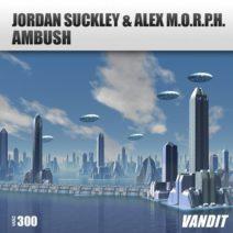 Jordan Suckley & Alex M.O.R.P.H. – Ambush