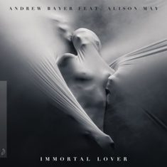 Andrew Bayer feat. Alison May – Immortal Lover