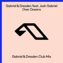 Gabriel & Dresden feat. Josh Gabriel – Over Oceans (Gabriel & Dresden Club Mix)