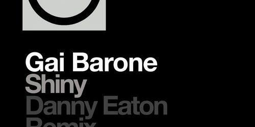 Gai Barone – Shiny (Danny Eaton Remix)