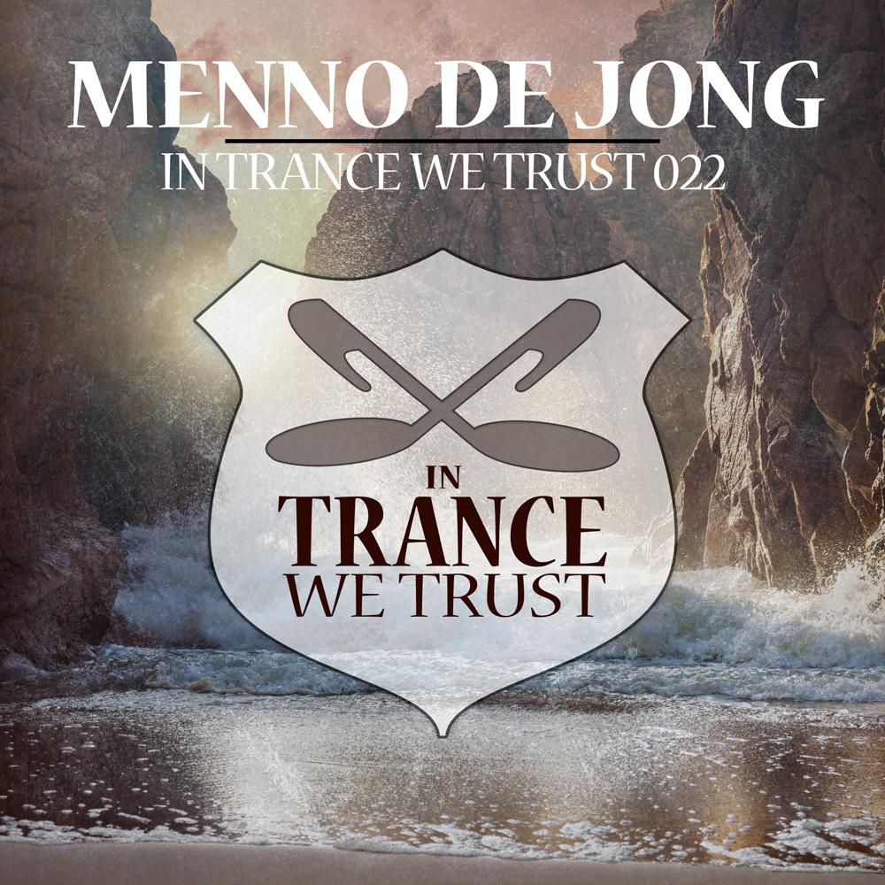 In Trance We Trust 22 mixed by Menno de Jong