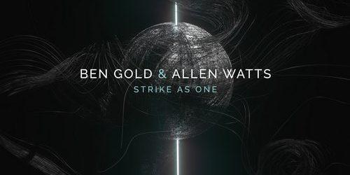 Ben Gold & Allen Watts – Strike As One