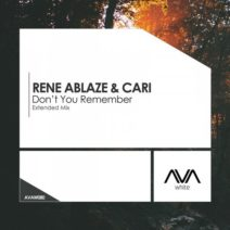 Rene Ablaze & Cari – Don't You Remember