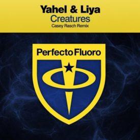 Yahel & Liya – Creatures (Casey Rasch Remix)