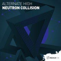 Alternate High – Neutron Collision