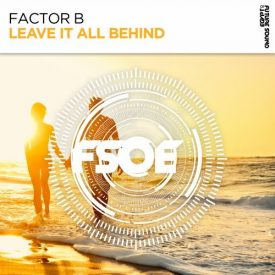 Factor B – Leave It All Behind
