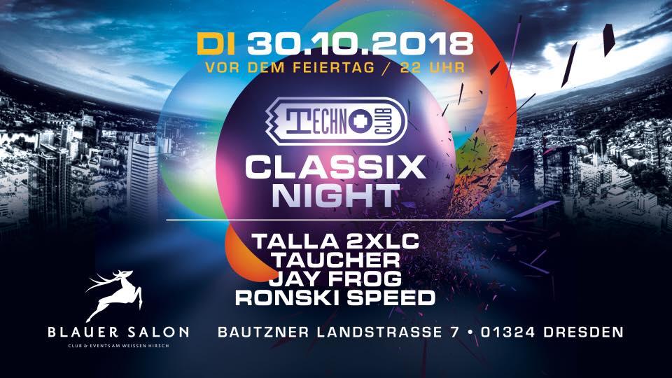 30.10.2018 Technoclub Classix Night, Dresden