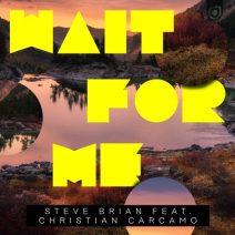 Steve Brian feat. Christian Carcamo – Wait For Me