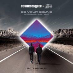 Cosmic Gate & Emma Hewitt – Be Your Sound (Ilan Bluestone Remix)