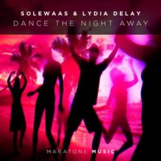 Solewaas & Lydia DeLay – Dance The Night Away