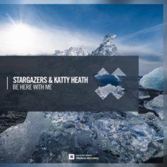 Stargazers & Katty Heath – Be Here With Me