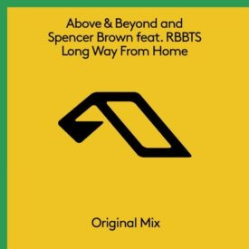 Above & Beyond and Spencer Brown feat. RBBTS – Long Way From Home