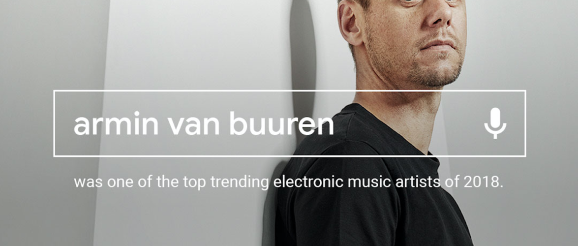 Google announces Armin van Buuren is one of 2018's top 5 most searched names in electronic music!