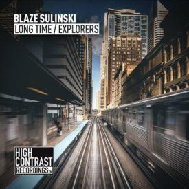 Blaze Sulinski – Long Time + Explorers