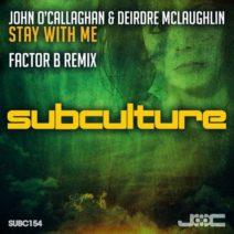 John O'Callaghan & Deirdre McLaughlin – Stay With Me (Factor B Remix)