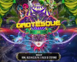 RAM, Alex M.O.R.P.H. & Alex Di Stefano – Grotesque 350 [Compilation]