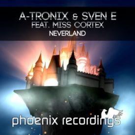 A-Tronix & Sven E feat. Miss Cortex – Neverland