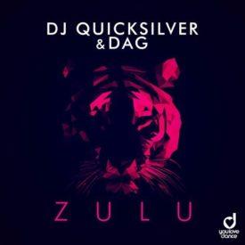 DJ Quicksilver & Dag – Zulu