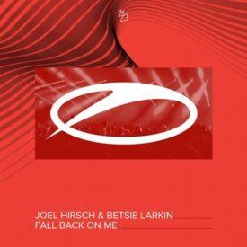 Joel Hirsch & Betsie Larkin – Fall Back On Me