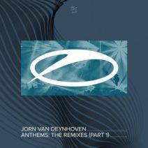 Jorn Van Deynhoven – Anthems (The Remixes Pt. 1)