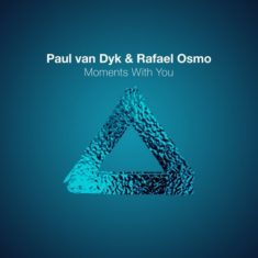 Paul van Dyk & Rafael Osmo – Moments With You