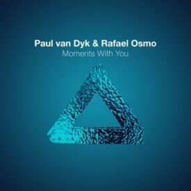 Paul van Dyk & Rafael Osmo – Moments With You