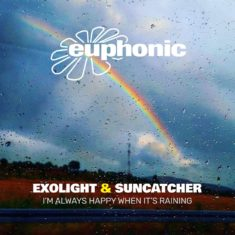 Suncatcher & Exolight – I'm Always Happy When It's Raining