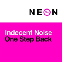 Indecent Noise – One Step Back
