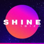 SHINE Ibiza Reveals Season 2 Dates & Line Up