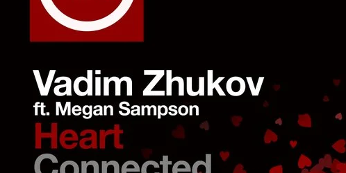 Vadim Zhukov feat. Megan Sampson – Heart Connected