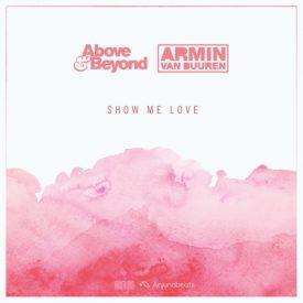 Above & Beyond vs Armin van Buuren – Show Me Love