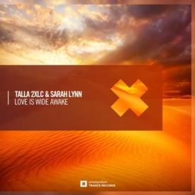 Talla 2XLC & Sarah Lynn – Love Is Wide Awake