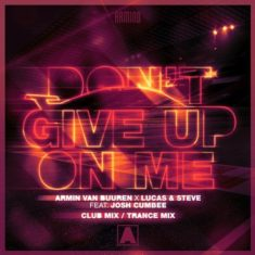 Armin van Buuren x Lucas & Steve feat. Josh Cumbee – Don't Give Up On Me (Trance Mix)