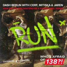 Dash Berlin ft. Cerf, Mitiska & Jaren – Man On The Run (WHITENO1SE & System Nipel Remix)