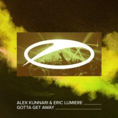 Alex Kunnari feat. Eric Lumiere – Gotta Get Away