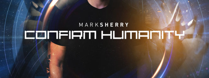 [Interview] Mark Sherry talks 'Confirm Humanity'!