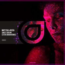 Matt Fax X Dezza – Sweet Dream (Steve Brian Remix)