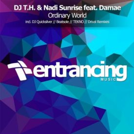 DJ T.H. & Nadi Sunrise feat. Damae – Ordinary World (incl. Remixes)