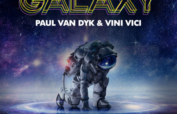 Paul van Dyk & Vini Vici – Galaxy