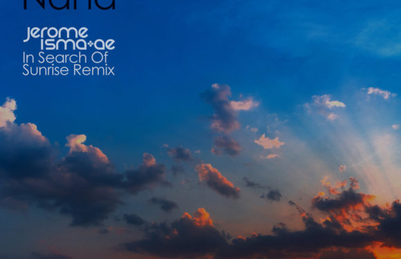 Orkidea – Nana (Jerome Isma-Ae In Search Of Sunrise Remix)