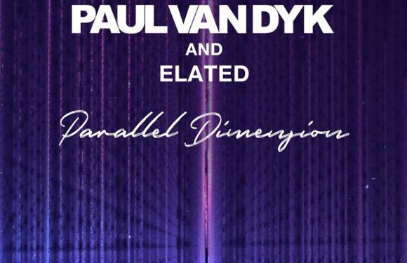Paul van Dyk & Elated – Parallel Dimension