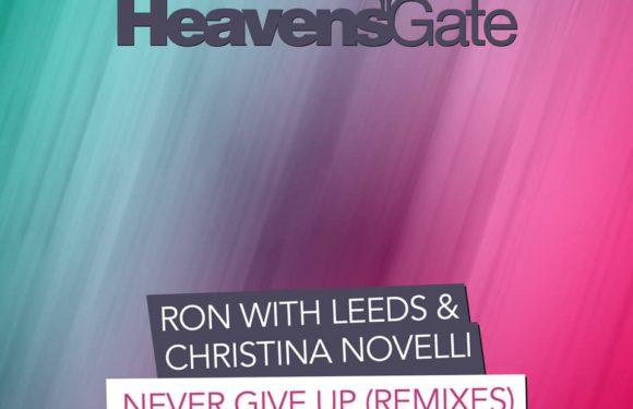 Ron with Leeds & Christina Novelli – Never Give Up (Remixes)