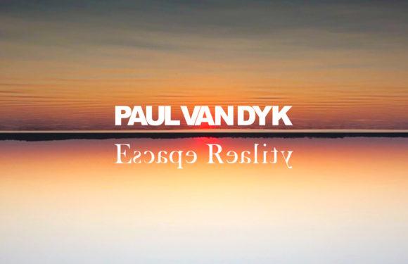 Paul van Dyk – Escape Reality