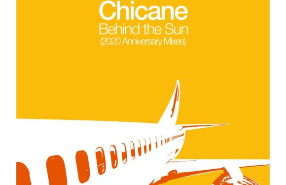 Chicane – Behind The Sun (2020 Anniversary Mixes)