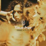 Taucher - Ebbe & Flut (Digital Re-Release)